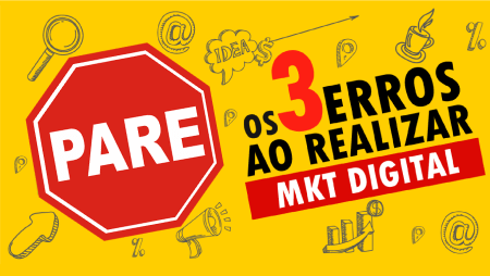 Os 3 erros ao realizar seu marketing digital