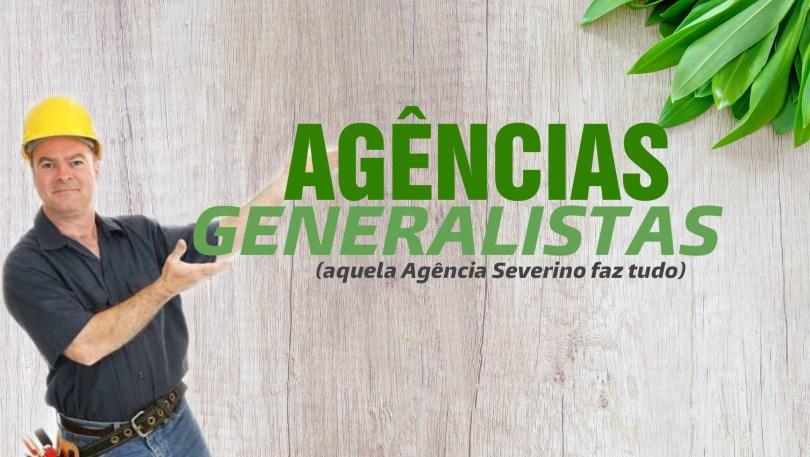 Agências Verticais: Conheça as agências generalistas