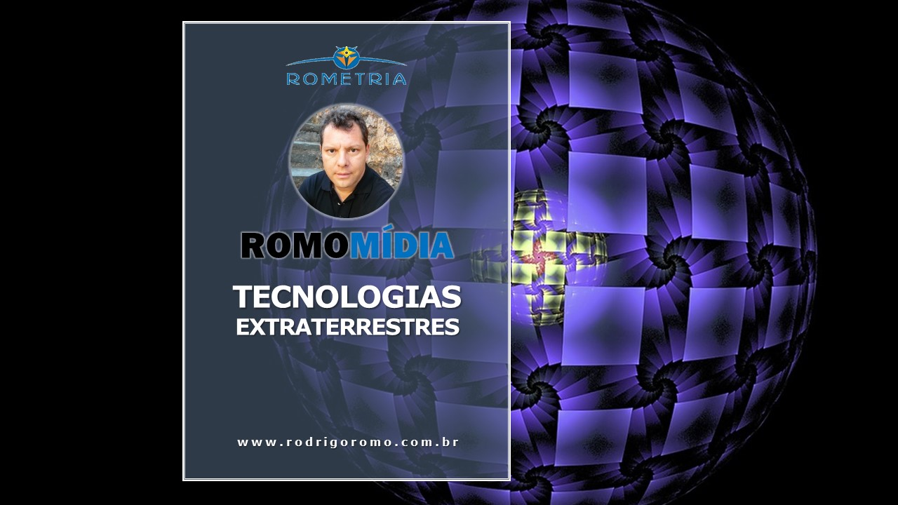 novo vídeo na romomídia – tecnologias extraterrestres e estelares