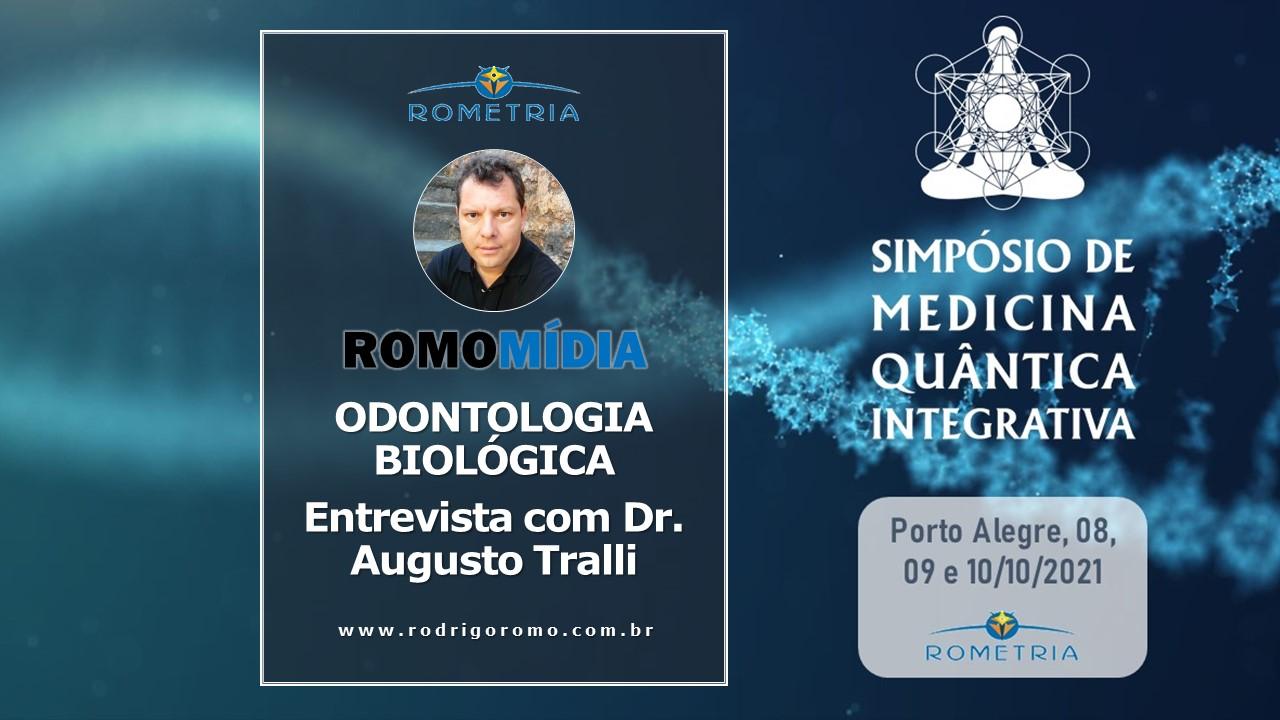 ODONTOLOGIA BIOLÓGICA – ENTREVISTA DE RODRIGO ROMO COM DR. AUGUSTO TRALLI