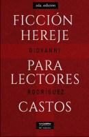 Ficción hereje para lectores castos 2da. Ed. (2016)