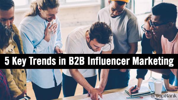 B2B Influencer Marketing Trends