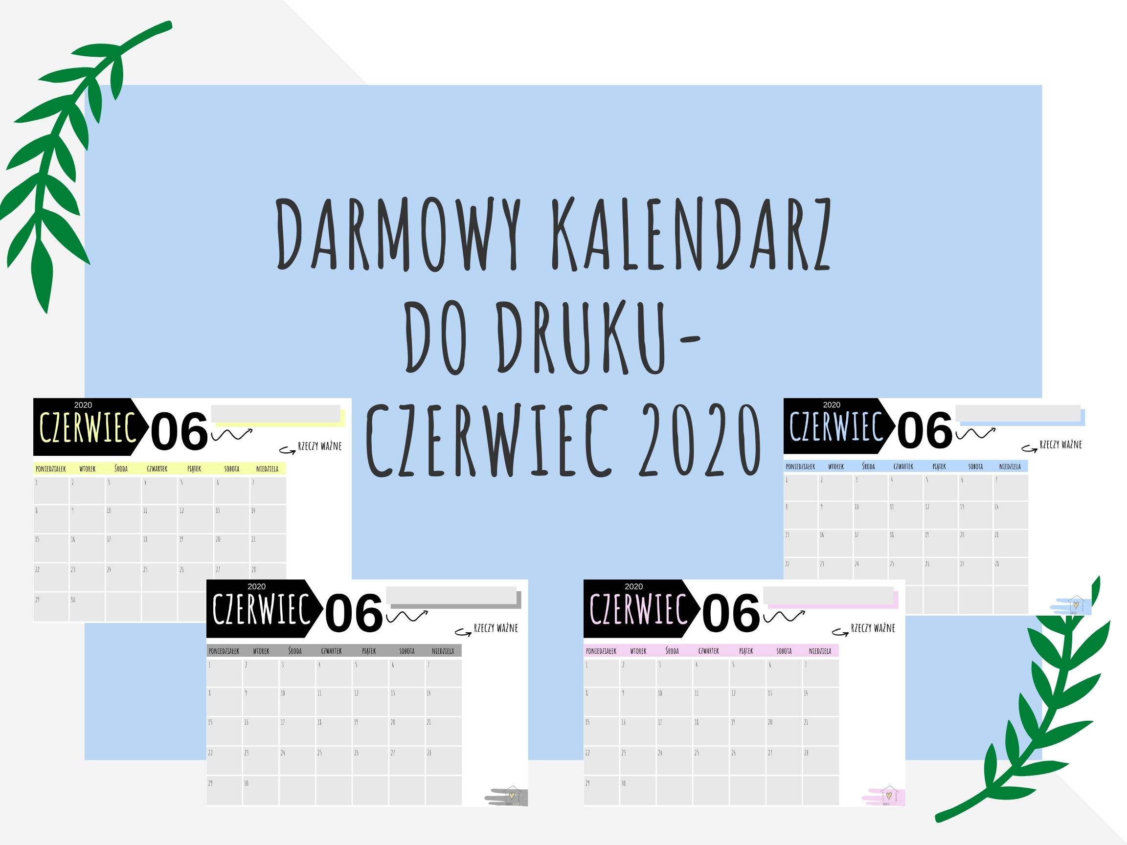 Darmowy kalendarz do druku- CZERWIEC 2020