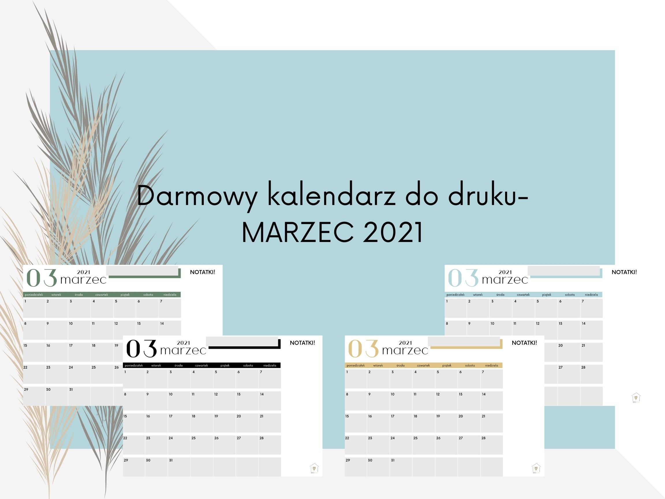 Darmowy kalendarz do druku MARZEC 2021- pobierz, drukuj, planuj!
