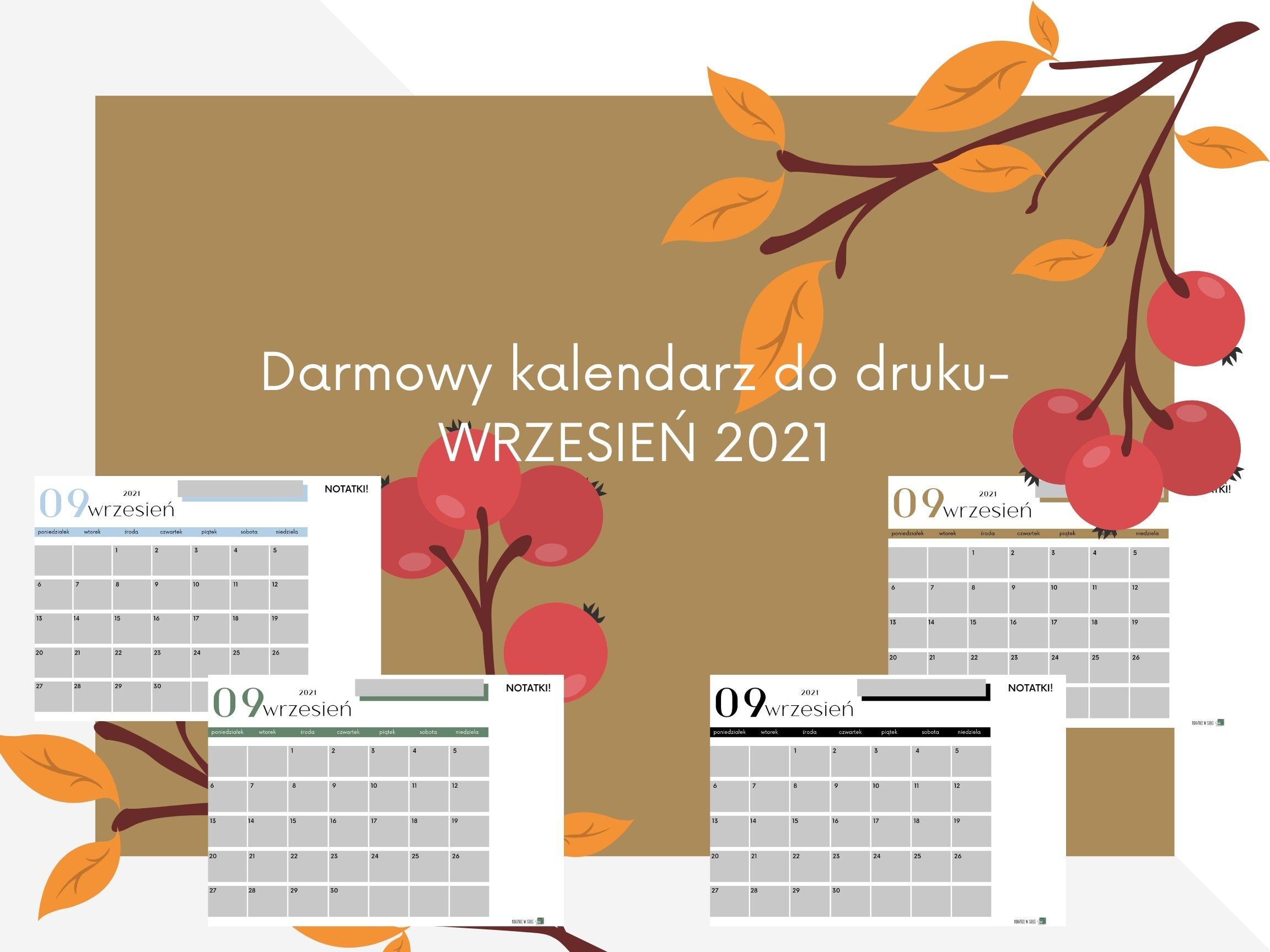 Darmowy kalendarz do druku na WRZESIEŃ 2021- pobierz, drukuj, planuj.