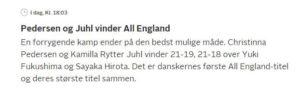 En forrygende kamp ender på den bedst mulige måde. Christinna Pedersen og Kamilla Rytter Juhl vinder 21-19, 21-18 over Yuki Fukushima og Sayaka Hirota. Det er danskernes første All England-titel og deres største titel sammen.