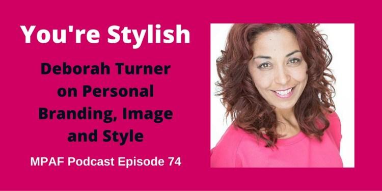 Deborah Turner on Personal Branding, Image and Style