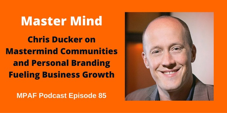 Chris Ducker on Mastermind Communities and Personal Branding