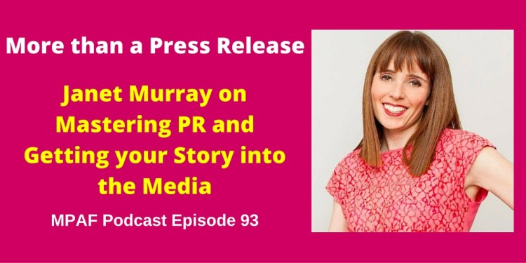 Janet Murray on Mastering PR and Getting your Story into the Media
