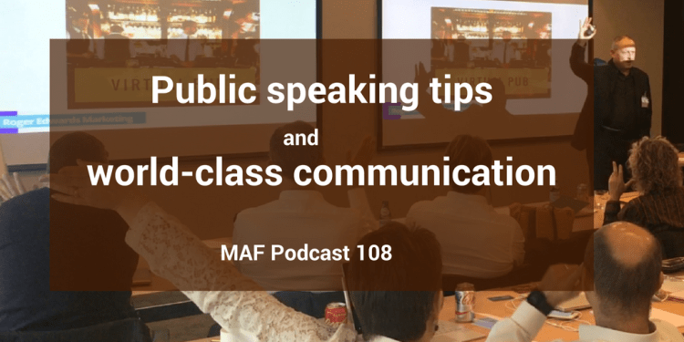 Public speaking tips and world-class communication