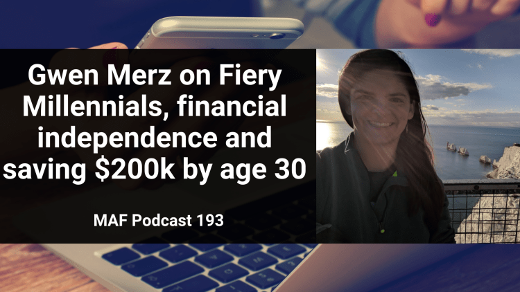 Gwen Merz on Fiery Millennials, financial independence and saving $200 by age 30 - MAF193