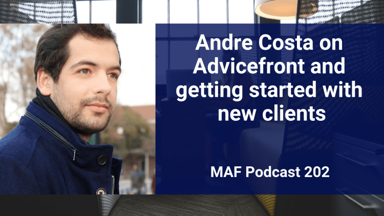 Andre Costa on Advicefront and getting started with new clients - MAF202