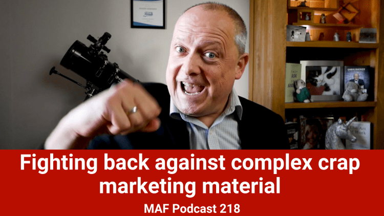 Fighting back against complex crap marketing material - MAF218