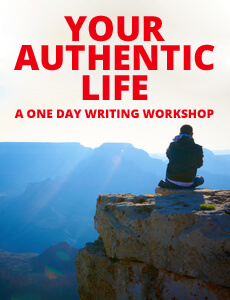 Your Authentic Life: A One Day Writing Workshop