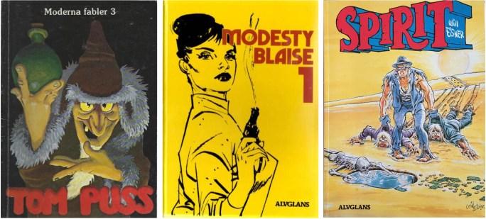 Tom Puss, Modesty Blaise och Spirit i utgivning från ©Alvglans förlag