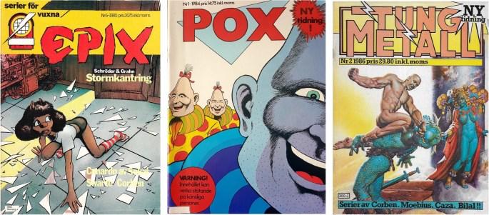 Ett flertal titlar utkom på Epix förlag, bl.a. Epix, Pox och Tungmetall