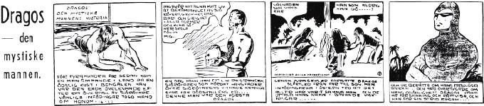 Första dagsstrippen i Svenska Dagbladet, från 8 juni 1942. Varför hette Fantomen Dragos? ©Bulls