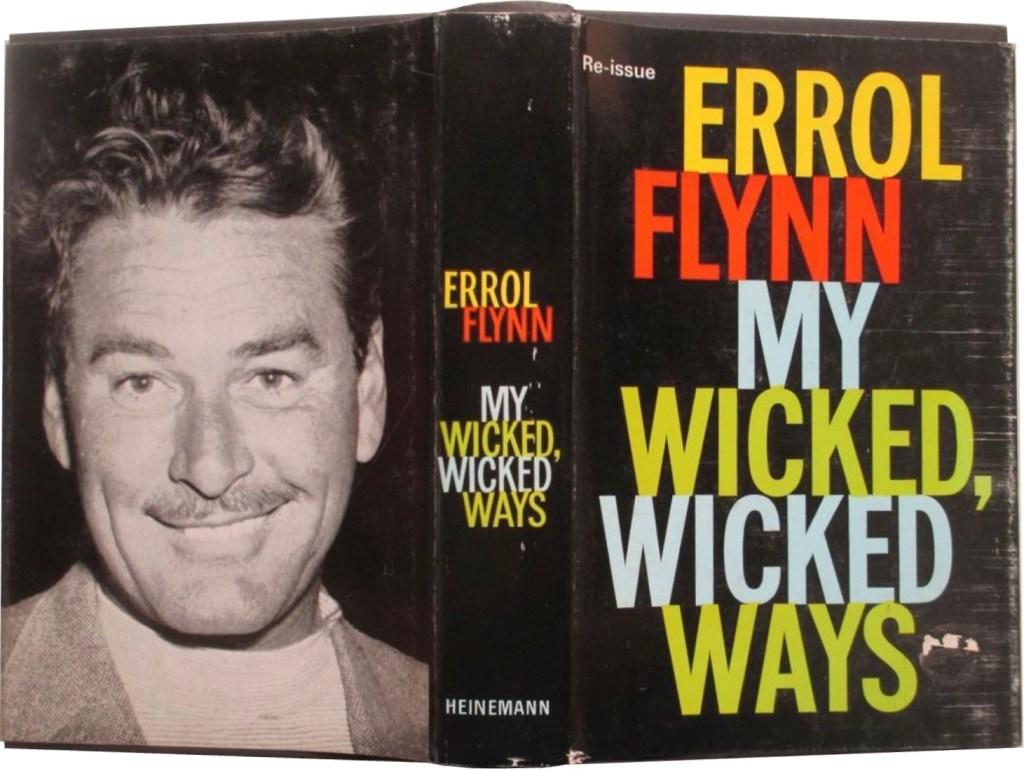 Självbiografin My Wicked, Wicked Ways om Errol Flynn skriven tillsammans med spökskrivaren Earl Conrad. ©Heinemann