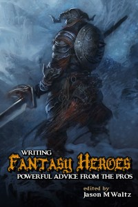 WRITING FANTASY HEROES front cover