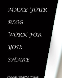 Make Your Blog Work For You: Share