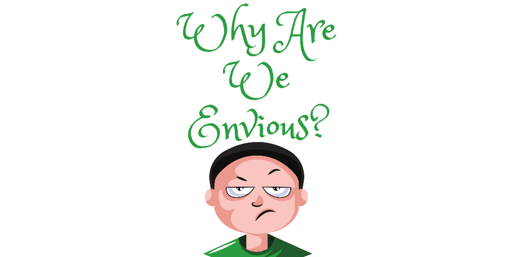 Why Are We Envious?