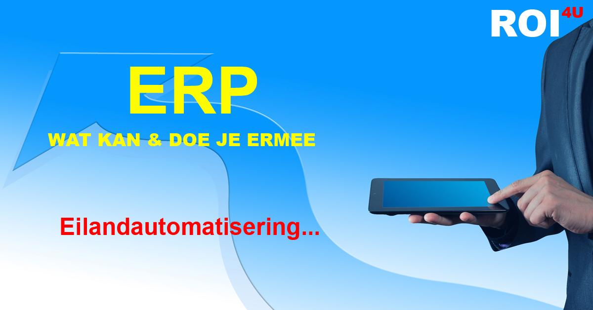 Eilandautomatisering of een betere implementatie van ERP software