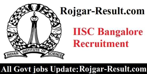 IISC Recruitment IISc Bangalore Recruitment IISc Faculty Recruitment