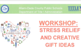 Title 1 Workshop – Stress Relief & Creative Gift Ideas