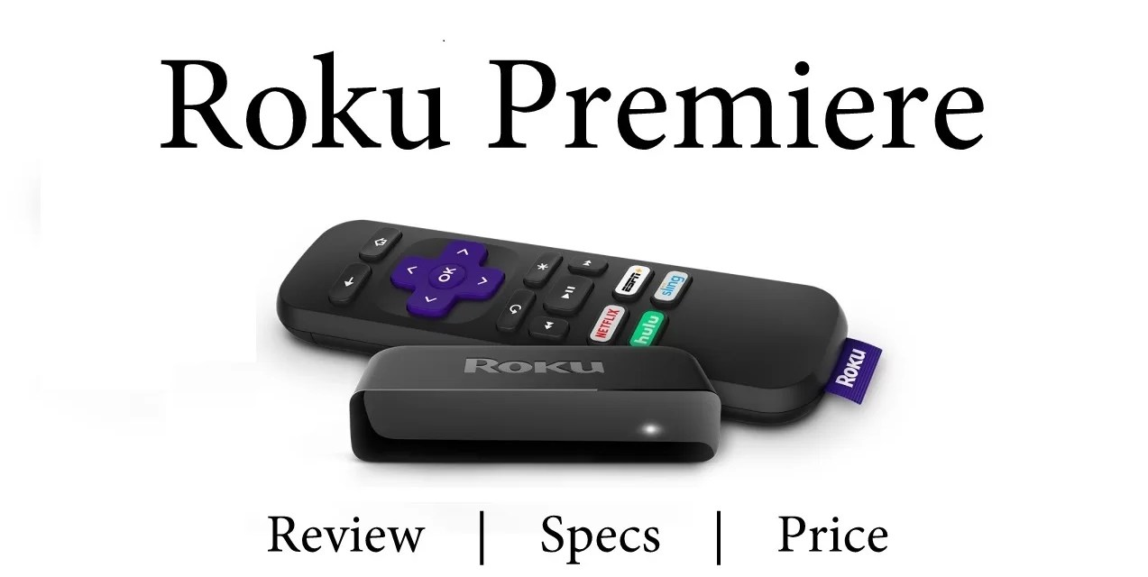 Roku Premiere Review, Specs & Price