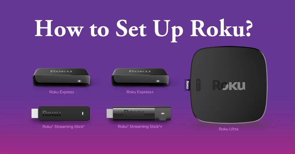 How to Set up Roku Streaming Devices for the First Time