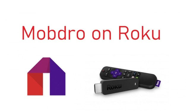 How to stream Mobdro on Roku [2020]