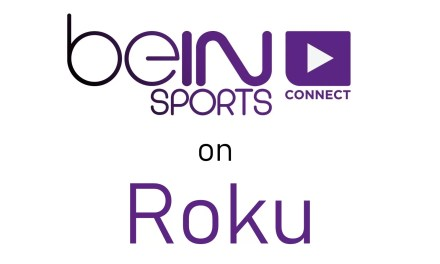 How to install beIN SPORTS CONNECT on Roku [2020]
