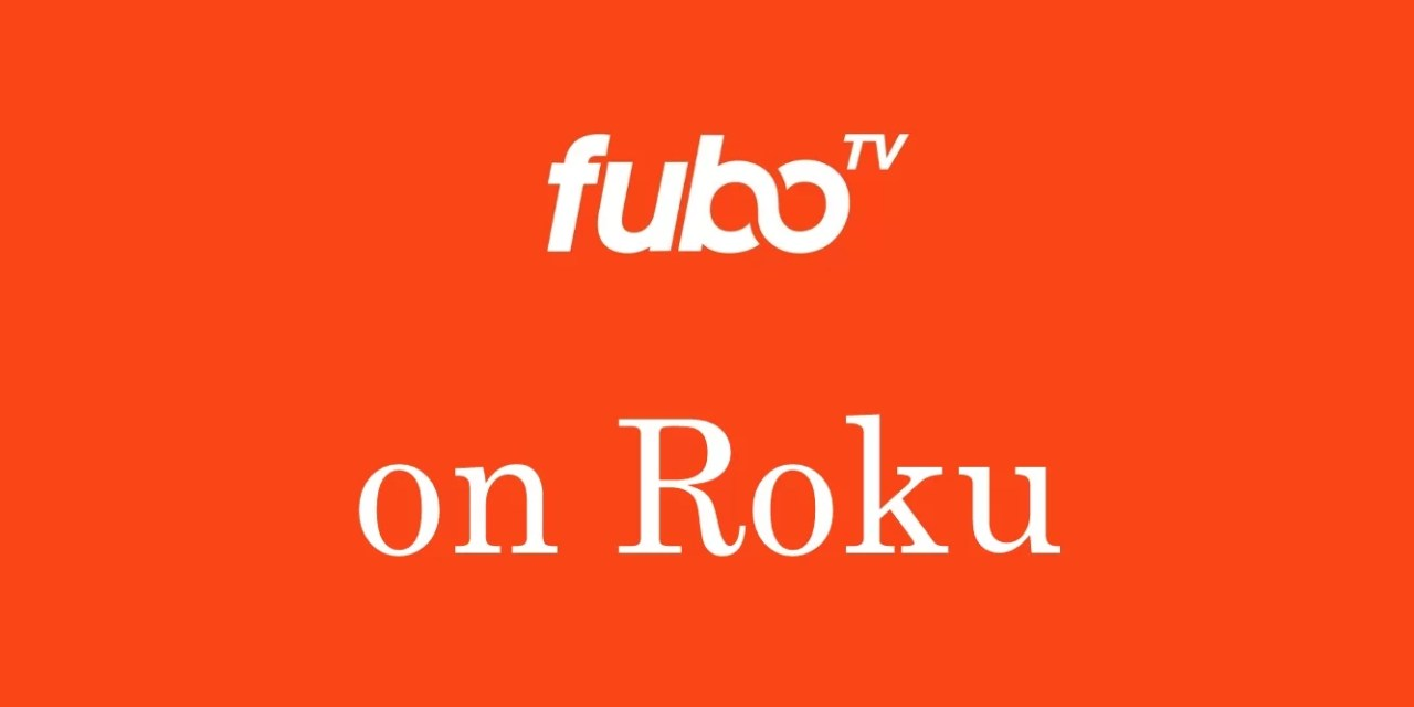 How to Install FuboTV on Roku [With Screenshots]