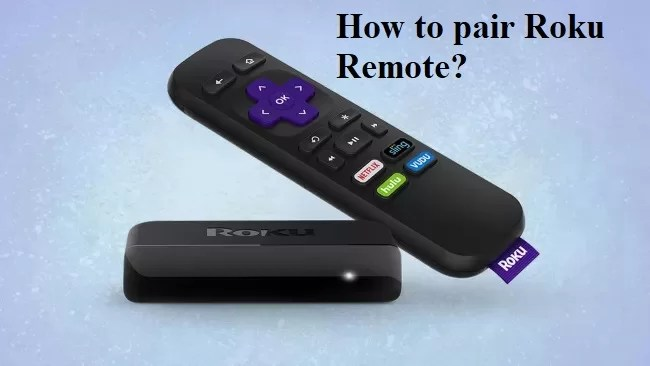How to pair a Roku remote? Different ways to take control