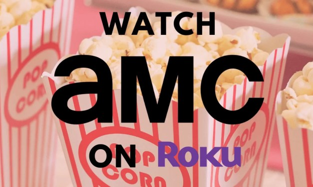 How to Activate and Watch AMC on Roku Devices