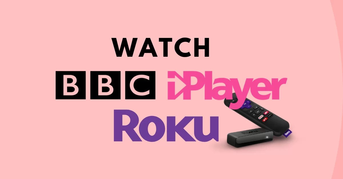 How to Add BBC iPlayer On ROKU Connected TV