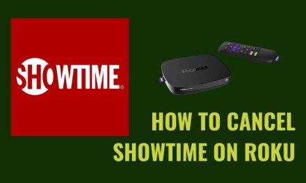 How to Cancel SHOWTIME Subscription on Roku