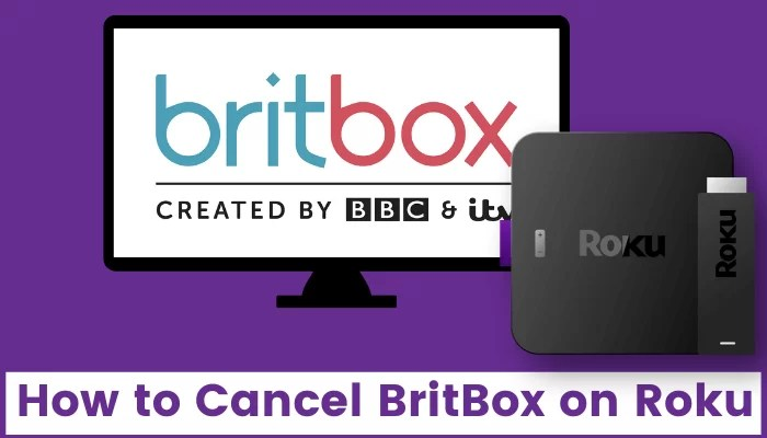 How to Cancel BritBox Subscription on Roku