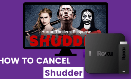 How to Cancel Shudder Subscription on Roku