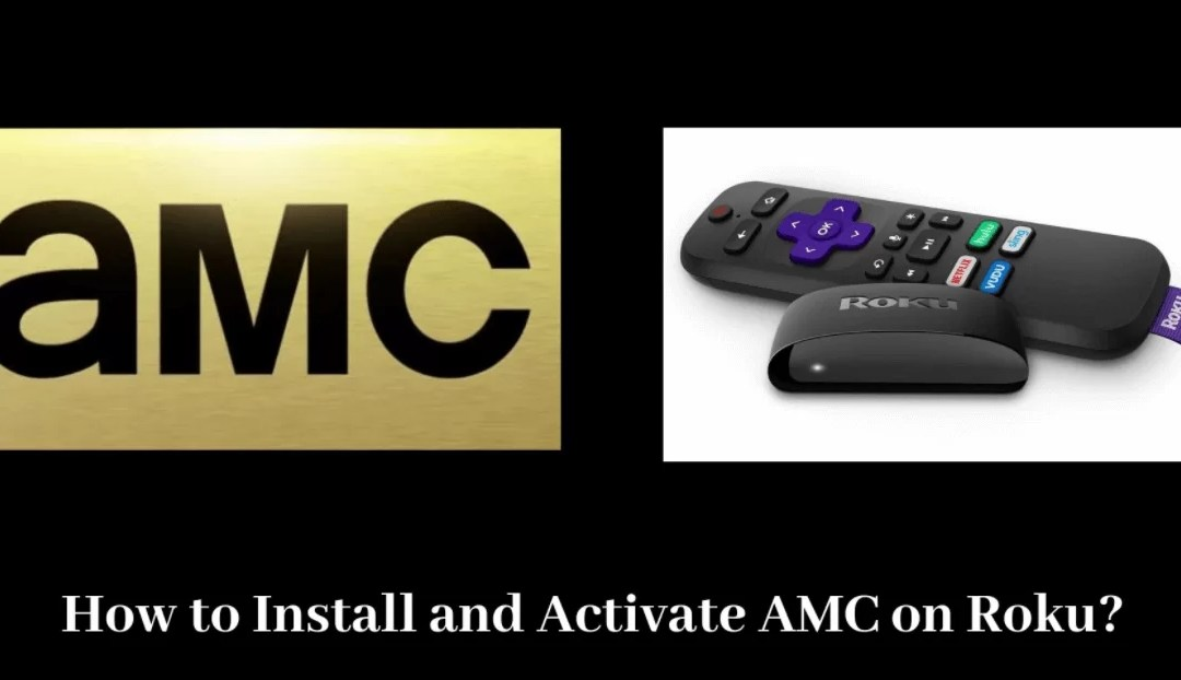 How to Install and Activate AMC Channel on Roku