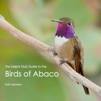 """THE DELPHI CLUB GUIDE TO THE BIRDS OF ABACO"" (2016)"