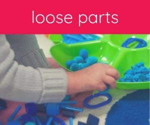 "tray of children's toys with label ""loose parts"""