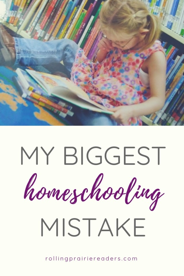 My Biggest Homeschooling Mistake