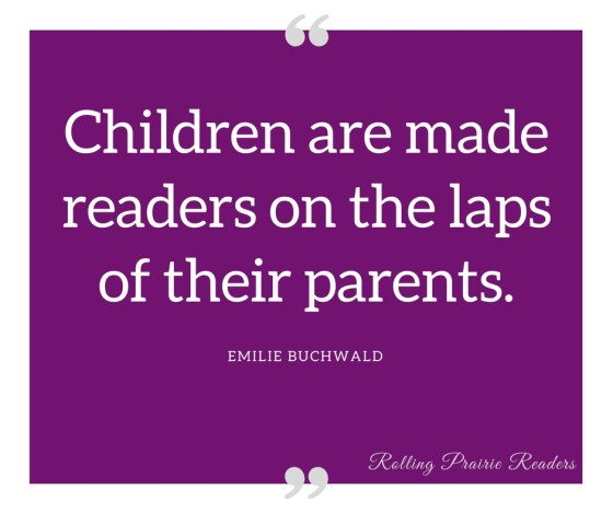"""Children are made readers on the laps of their parents."" 