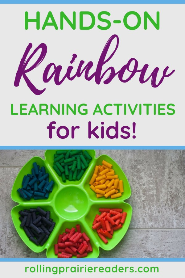 """""""Hands-On Rainbow Learning Activities For Kids"""""""