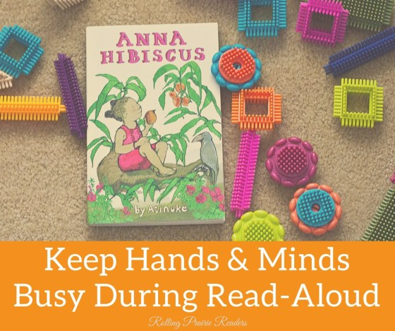 10 Ways to Keep Hands and Minds Busy During Read-Aloud | quiet activities, read aloud, tactile learners, auditory learners, activities for kids