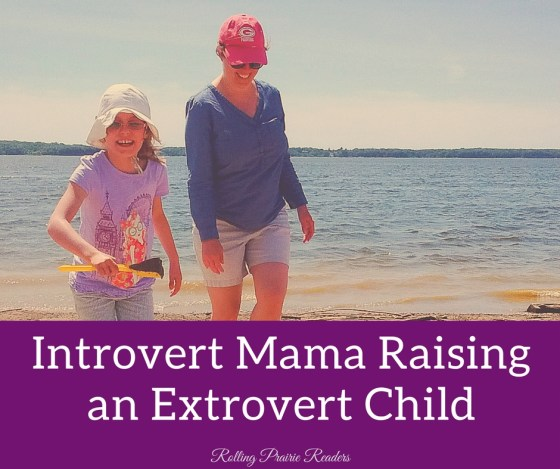 Introvert Mama, Extrovert Child   parenting, personality style, child development, communication, family relationships and dynamics