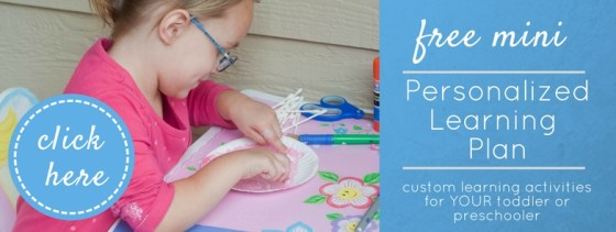 Sign up for a FREE mini-plan! Our mini-plan gives you a sneak peek at the planning process and includes 3 custom activities for your toddler/preschooler.