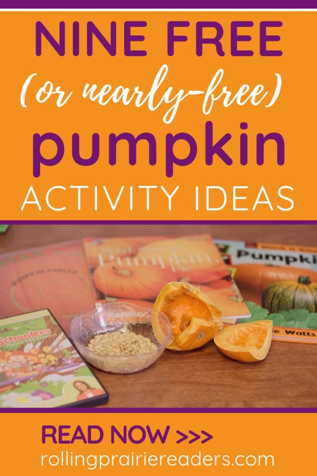 "pumpkin books and seeds with text overlay: ""nine free (or nearly-free) pumpkin activity ideas"""