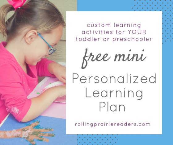 FREE Personalized Learning Plan: custom learning activities for your toddler or preschooler!